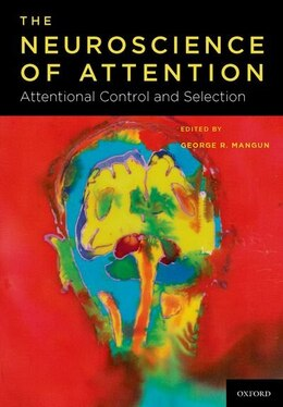 Book Neuroscience of Attention: Attention Control and Selection by George R. Mangun