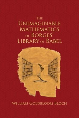 Book The Unimaginable Mathematics of Borges Library of Babel by W. L. Bloch
