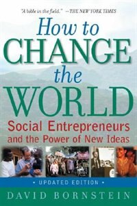 Book How to Change the World: Social Entrepreneurs and the Power of New Ideas, Updated Edition by David Bornstein