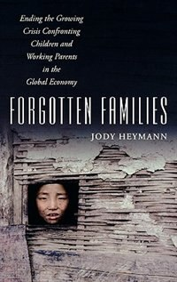 Forgotten Families: Ending the Growing Crisis Confronting Children and Working Parents in the…