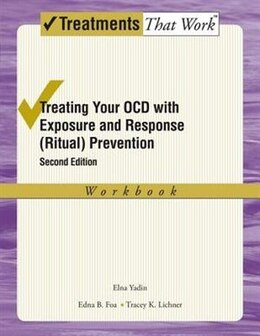 Book Treating Your OCD with Exposure and Response (Ritual) Prevention: Workbook by Edna B. Foa