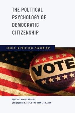 Book The Political Psychology of Democratic Citizenship by Eugene Borgida