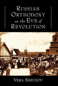 Book Russian Orthodoxy on the Eve of Revolution by Vera Shevzov