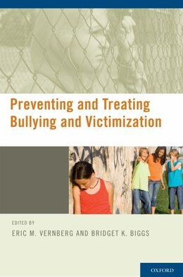 Book Preventing and Treating Bullying and Victimization by Eric Vernberg