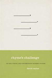 Book Rhymes Challenge: Hip Hop, Poetry, and Contemporary Rhyming Culture by David Caplan