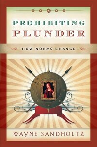 Prohibiting Plunder: How Norms Change