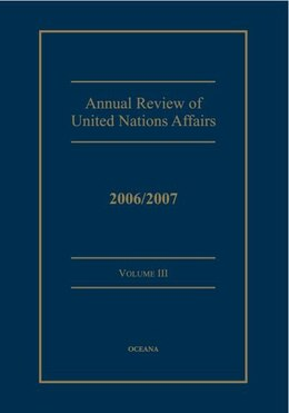 Book Annual review of United Nations Affairs 2006/2007 Volume 3 by Joachim Muller
