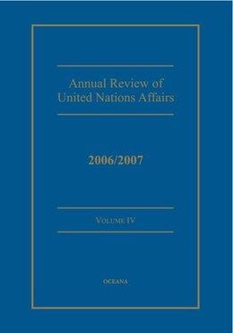 Book Annual Review of United Nations Affairs 2006/2007 Volume 4 by Joachim Muller
