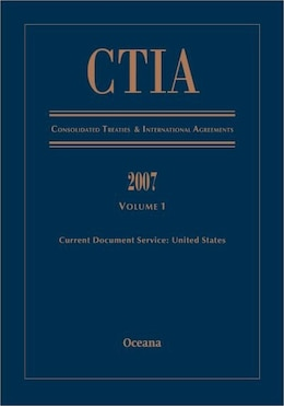 Book CITA Consolidated Treaties and International Agreements 2007 Volume 1 Issued March 2008 by Oceana Editorial Board