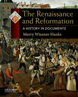Book The Renaissance and Reformation: A History in Documents by Merry Wiesner-hanks