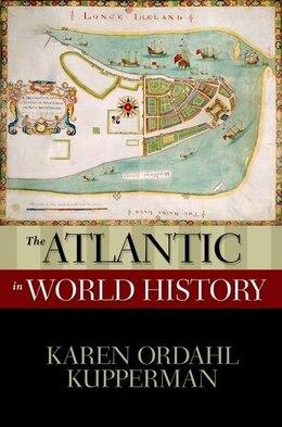 Book The Atlantic in World History by Karen Ordahl Kupperman