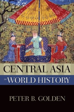 Book Central Asia in World History by Peter B. Golden