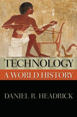 Book Technology: A World History by Daniel R. Headrick