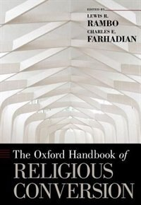 Book The Oxford Handbook of Religious Conversion by Lewis R. Rambo