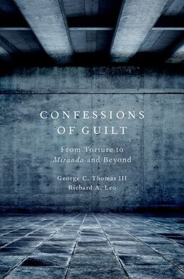 Book Confessions of Guilt: From Torture to Miranda and Beyond by George C. Thomas III