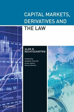 Book Capital Markets, Derivatives and the Law by Alan N. Rechtschaffen