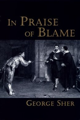 Book In Praise of Blame by George Sher