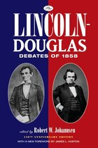 The Lincoln-Douglas Debates: 150th Anniversary Edition