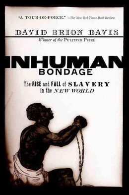 Book Inhuman Bondage: The Rise and Fall of Slavery in the New World by David Brion Davis