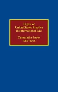 Digest of United States Practice in International Law: Cumulative Index