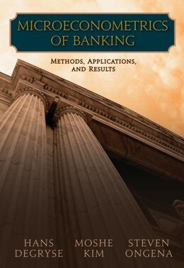 Book Microeconometrics of Banking: Methods, Applications, and Results by Hans Degryse