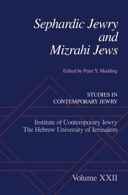 Book Sephardic Jewry and Mizrahi Jews: Vol # XXII by Peter Y. Medding