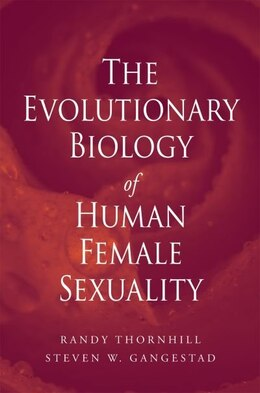Book The Evolutionary Biology of Human Female Sexuality by Randy Thornhill