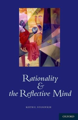 Book Rationality and the Reflective Mind by Keith Stanovich