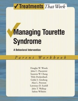 Book Managing Tourette Syndrome: A Behavioral Intervention Workbook by Douglas W Woods