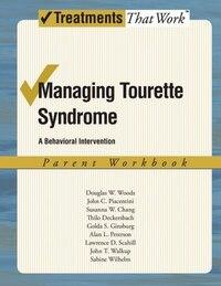 Managing Tourette Syndrome: A Behavioral Intervention Workbook