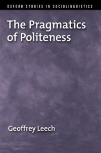 Book The Pragmatics of Politeness by Geoffrey Leech