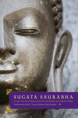 Book Sugata Saurabha An Epic Poem from Nepal on the Life of the Buddha by Chittadhar Hridaya by Todd T. Lewis