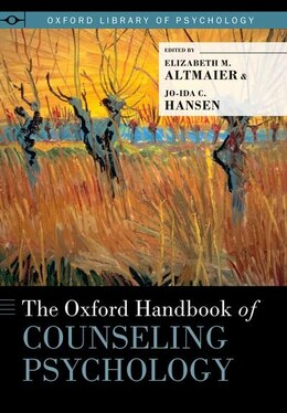 Book The Oxford Handbook of Counseling Psychology by Elizabeth M. Altmaier