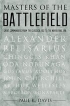 Masters of the Battlefield: From the Classical Age to the Napoleonic Era