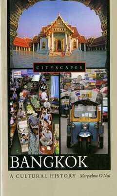 Book Bangkok A Cultural History by Maryvelma ONeil