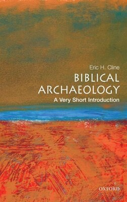 Book Biblical Archaeology: A Very Short Introduction by Eric H Cline