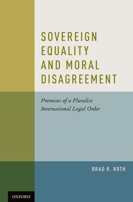 Book Sovereign Equality and Moral Disagreement by Brad Roth