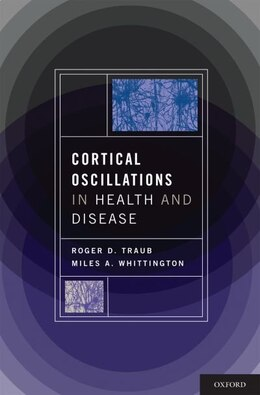 Book Cortical Oscillations in Health and Disease by Roger D. Traub