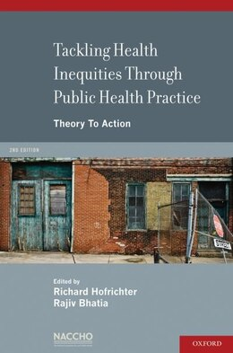 Book Tackling Health Inequities Through Public Health Practice: Theory To Action by Richard Hofrichter