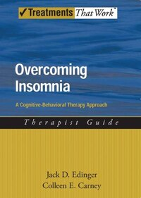 Overcoming Insomnia A Cognitive-Behavioral Therapy Approach Therapist Guide