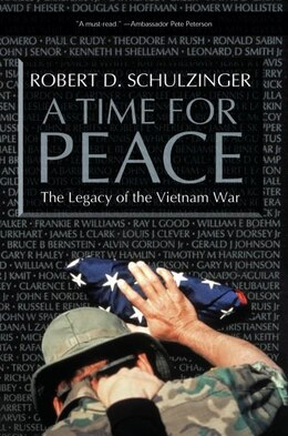 Book A Time For Peace The Legacy Of The Vietnam War by Robert D Schulzinger