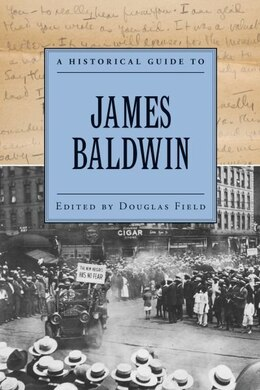 Book A Historical Guide to James Baldwin by Douglas Field