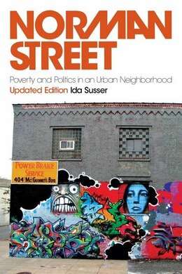 Book Norman Street: Poverty and Politics in an Urban Neighborhood, Updated Edition by Ida Susser