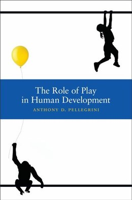 Book The Role of Play in Human Development by Anthony D. Pellegrini