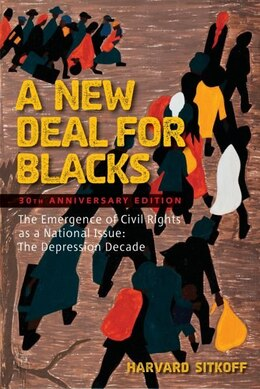 Book A New Deal For Blacks: The Emergence of Civil Rights as a National Issue The Depression Decade… by Harvard Stikoff