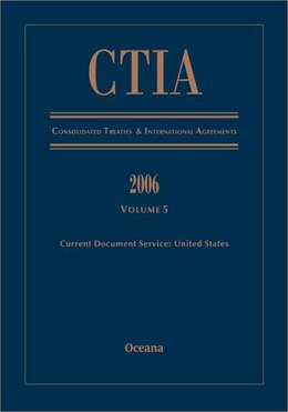 Book CITA Consolidated Treaties and International Agreements 2006 Volume 5 by Oceana Editorial Board