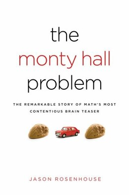 Book The Monty Hall Problem: The Remarkable Story of Maths Most Contentious Brain Teaser by Jason Rosenhouse