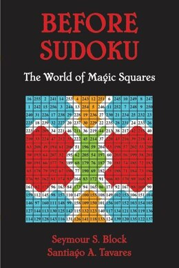 Book Sudoku and Magic Squares: The Remarkable World of Mathematical Puzzles by Seymour S Block