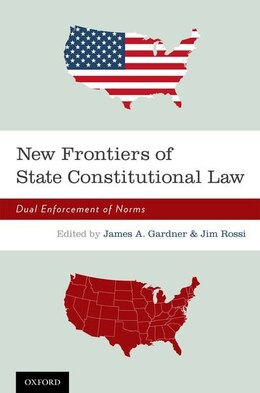Book New Frontiers of State Constitutional Law: Dual Enforcement of Norms by James A. Gardner