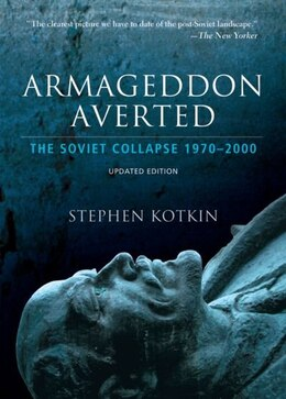 Book Armageddon Averted: The Soviet Collapse, 1970-2000 by Stephen Kotkin